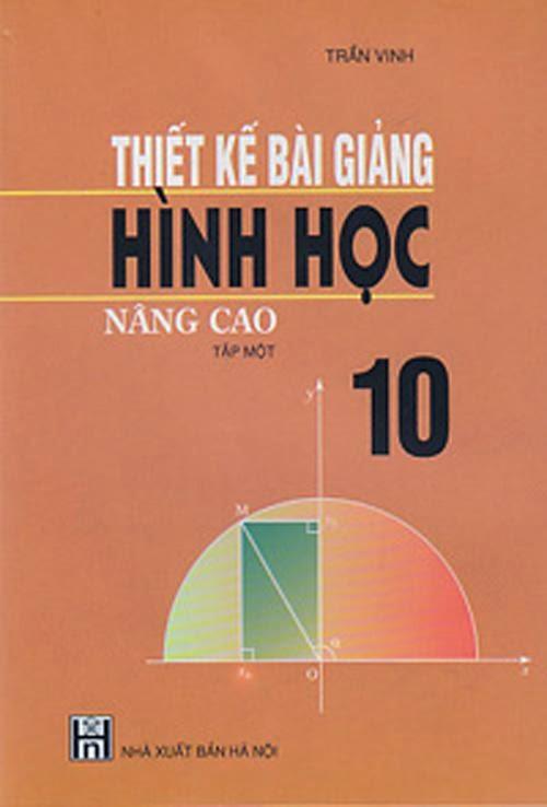 Thiết kế bài giảng hình học 10 - Nâng cao
