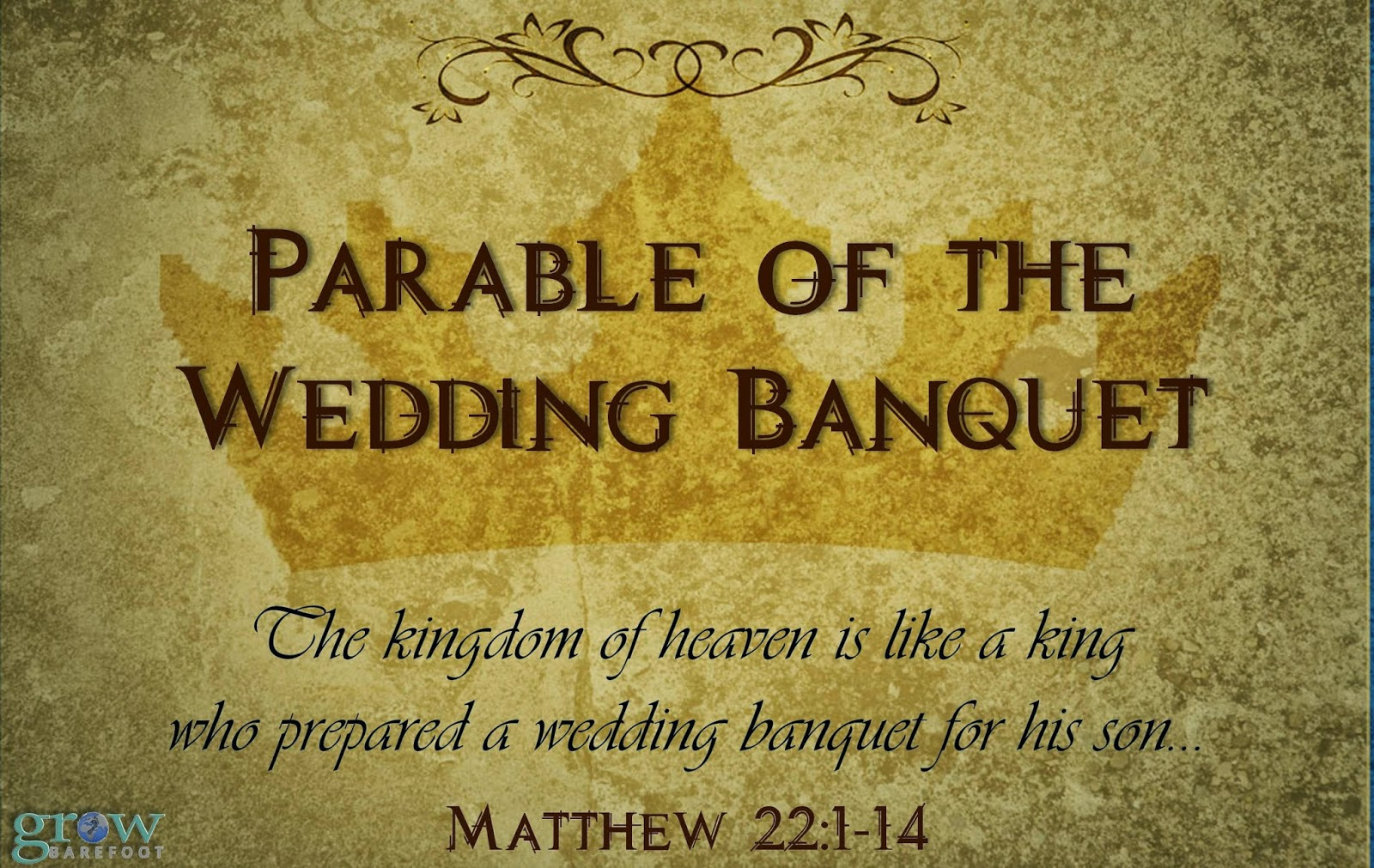 Grow Barefoot: Choice...The Parable of the Wedding Banquet