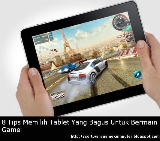 Tips Memilih Tablet Yang Bagus Untuk Bermain Game