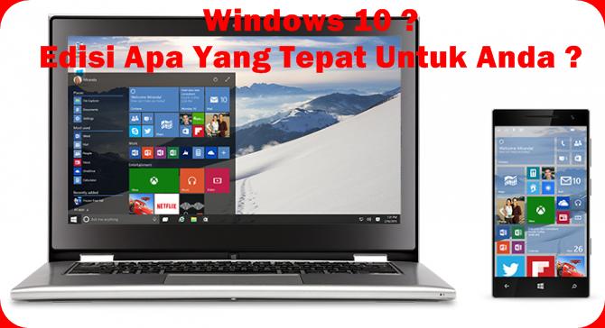 Windows 10: Edisi Apa Yang Tepat Untuk Anda?