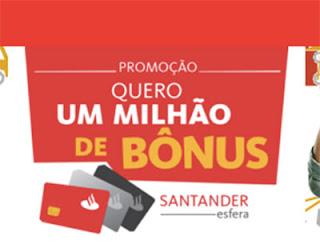Saiba mais sobre a promoção Santander Quero 1 milhão de bônus