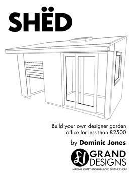 Shedworking: SHËD: Build Your Own Designer Garden Office For Less Than  £2,500