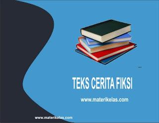 TEKS CERITA FIKSI (Pengertian, Struktur Teks, dan Kaidah Kebahasaan Teks Cerita Fiksi)