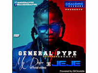 General Pype – Jeje + My Desire [Video] +audio