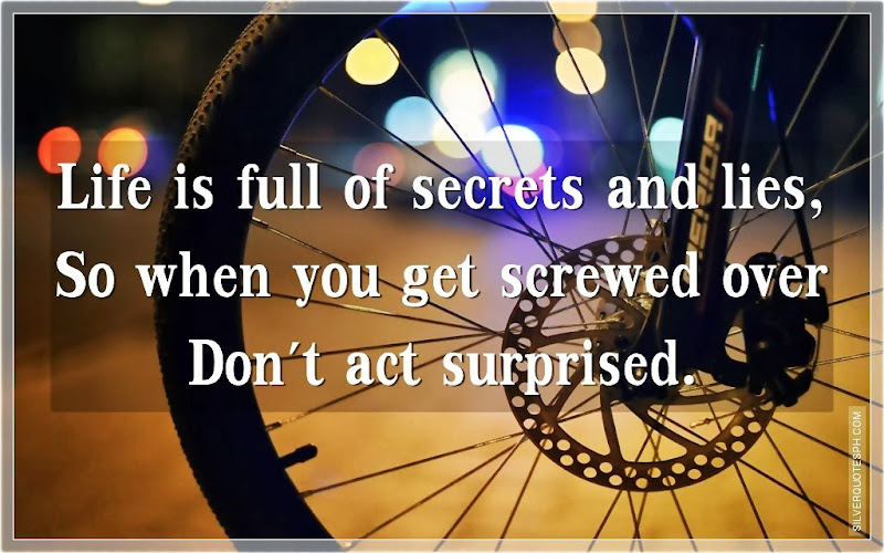 Life Is Full Of Secrets And Lies, Picture Quotes, Love Quotes, Sad Quotes, Sweet Quotes, Birthday Quotes, Friendship Quotes, Inspirational Quotes, Tagalog Quotes