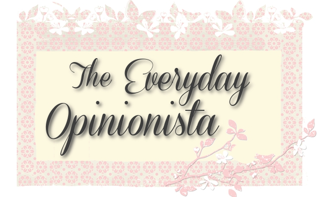The Everyday Opinionista