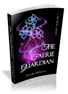 THE FAERIE GUARDIAN cover reveal and Rachel Morgan's generous giveaway