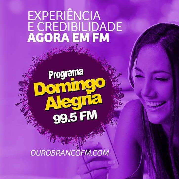 Domingo Alegria - 99,5 FM - Rádio Ouro Branco