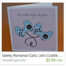 http://prf.hn/click/camref:10l3tr/pubref:SweetIngenuity/destination:https%3A%2F%2Fwww.etsy.com%2Fca%2Flisting%2F177919965%2Fgeeky-romance-card-lets-cuddle-design