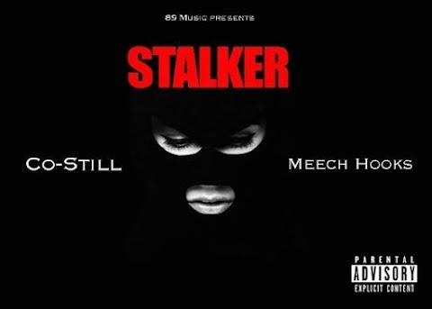 #NewSingle Co-Still (@Costill8nine) Ft Meech Hooks - Stalker