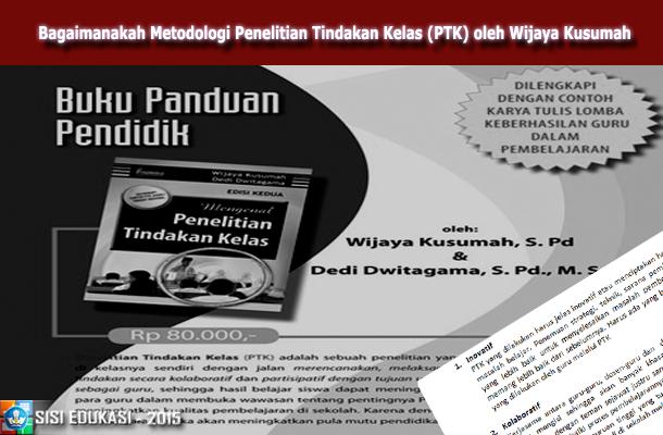 Bagaimanakah Metodologi Penelitian Tindakan Kelas (PTK) oleh Wijaya Kusumah Download dalam Format File doc Microsoft Word