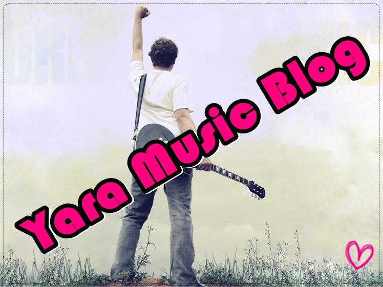 Yara music blog