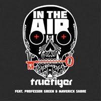 True Tiger Ft. Professor Green & Maverick Sabre - In The Air