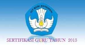 Persyaratan Peserta Sertifikasi Guru 2013