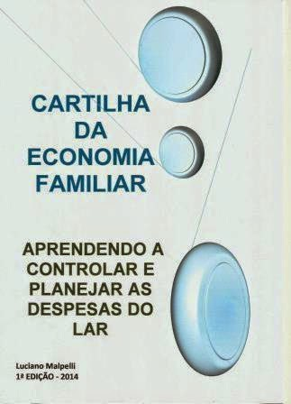 Cartilha da Economia Familiar - Luciano Malpelli