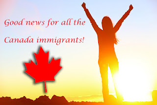 Good news for all the Canada Immigrants!