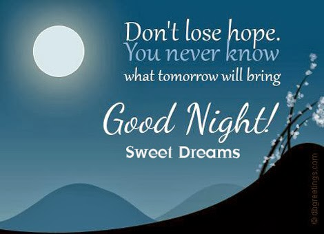 dont loose hope you never know what tomorrow will bring