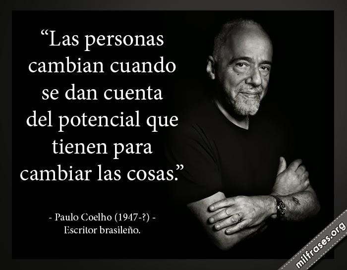 frases de Paulo Coelho (1947-?) Escritor brasileño.