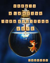Premio a la mejor idea fugitiva 2012