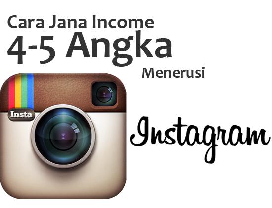 Cara jana Income 4 Angka Menerusi Instagram