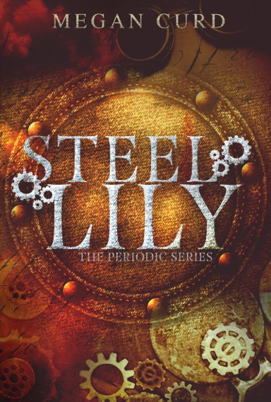 Release Day Blitz! Steel Lily by Megan Curd
