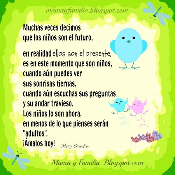Los Niños son el Presente. Ámalos Hoy. Reflexiones para las familia, amar a los niños como son. Imágenes con reflexión para compartir.