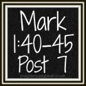 Link to: Lonely Places - Mark 1:40-45 Post 7