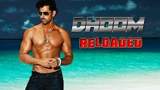 DHOOM Reloaded – The Chase Continues