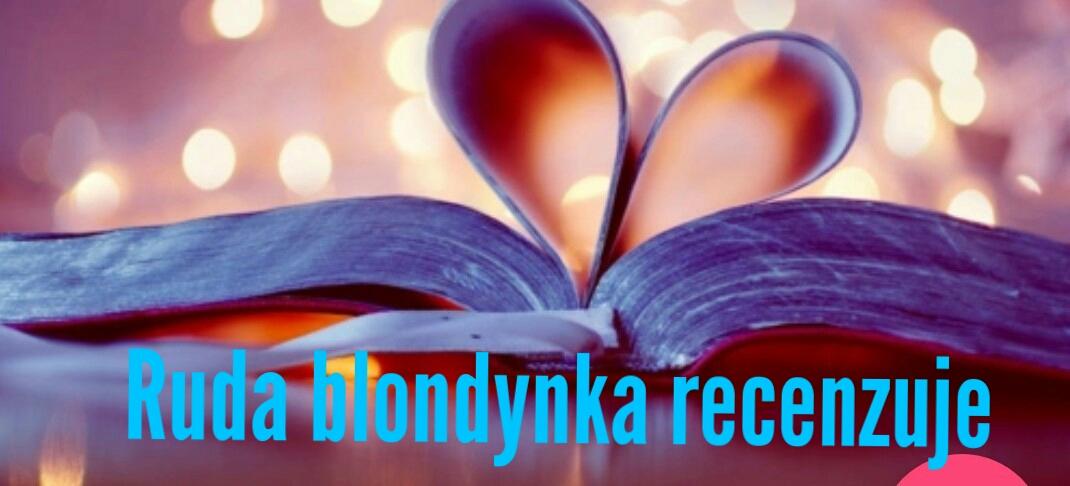 Ruda blondynka recenzuje ♥
