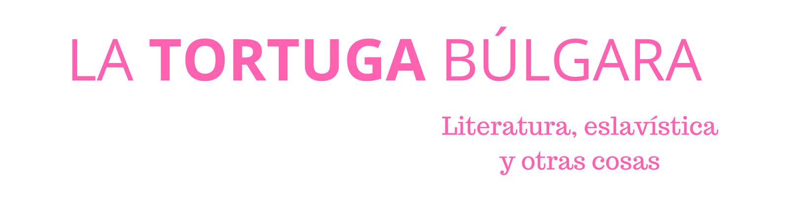 LA TORTUGA BÚLGARA