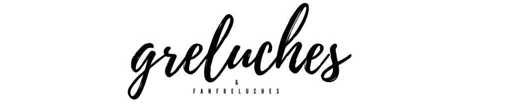 Greluches & Fanfreluches