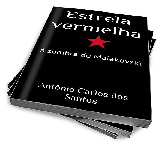 """O livro """"Estrela vermelha: à sombra de Maiakovski"""""""