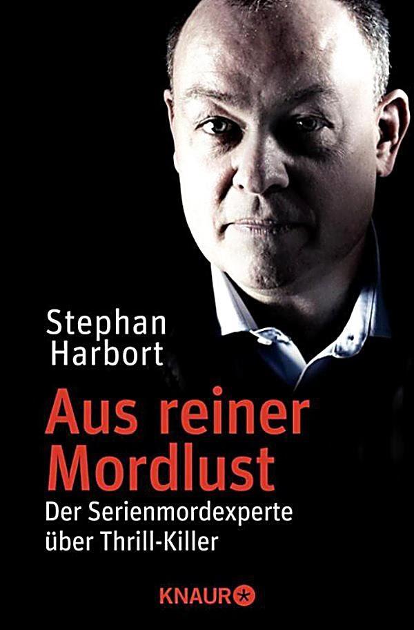 Stephan Harbort: Aus reiner Mordlust