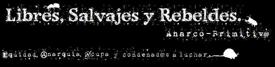 Libres. Salvajes Y Rebeldes.
