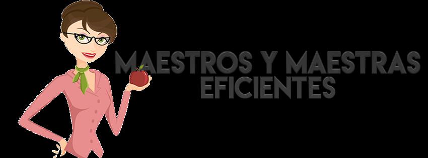 MAESTROS Y MAESTRAS EFICIENTES