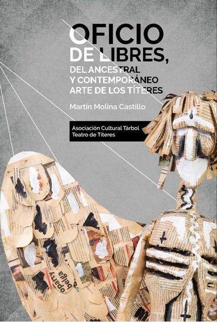 Libro: Oficio de libres, del ancestral y contemporáneo arte de los Títeres