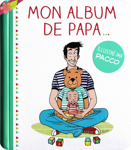 Mon album de papa... de Laurent Gaulet et Pacco - First Editions