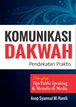 Komunikasi Dakwah - Pendekatan Praktis