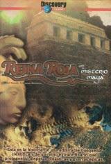 La reina roja, un misterio maya (2005)