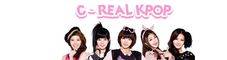 C-REAL KPOP - C-REAL Fan Blog