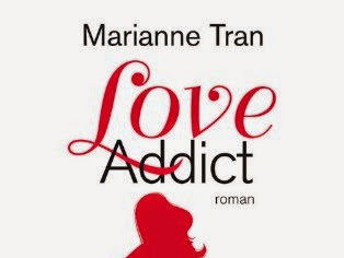Love addict de Marianne Tran