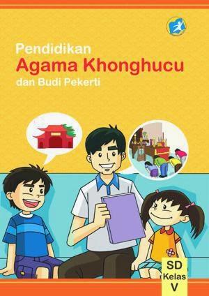 http://bse.mahoni.com/data/2013/kelas_5sd/siswa/Kelas_05_SD_Pendidikan_Agama_Konghuchu_dan_Budi_Pekerti_Siswa.pdf