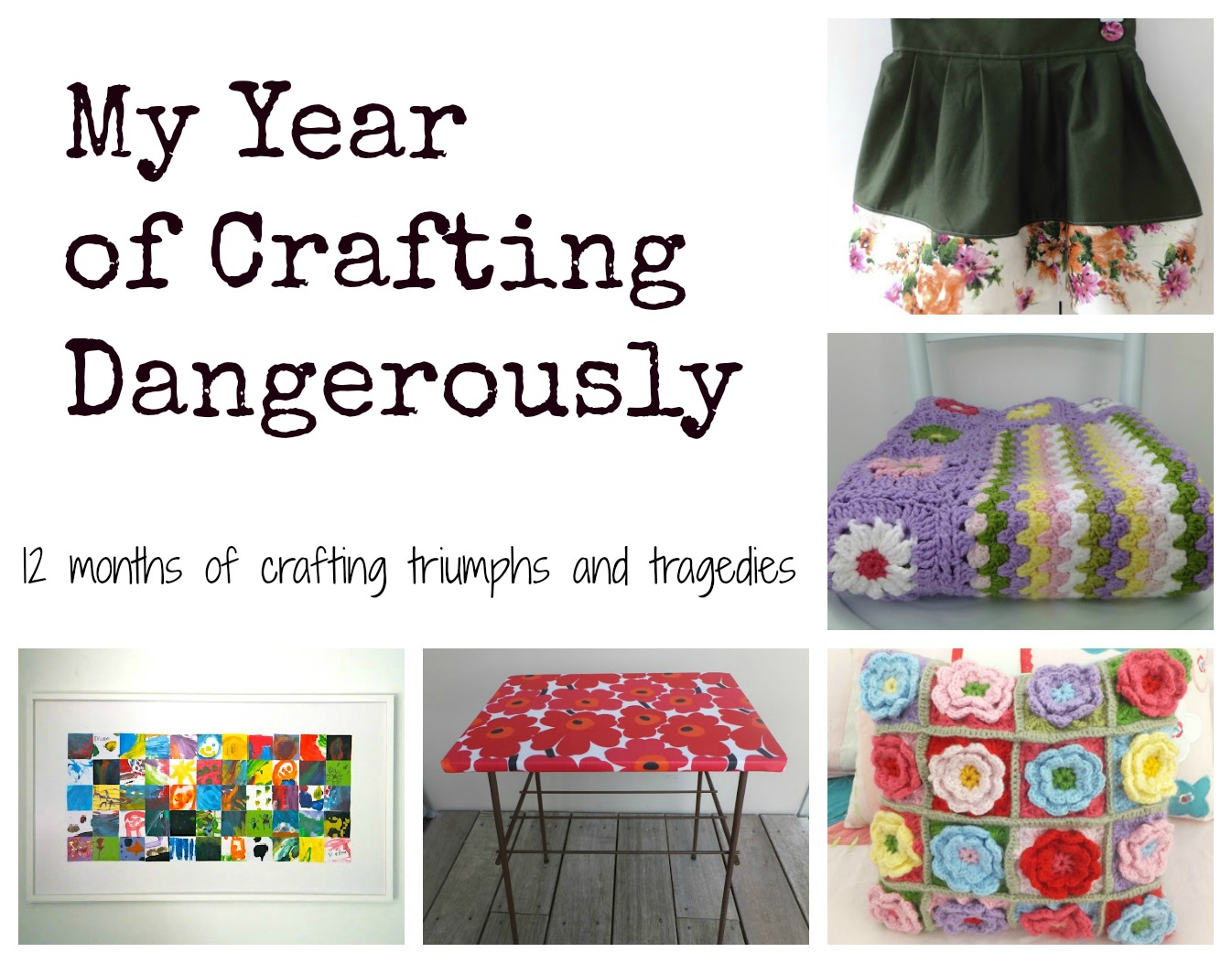 My Year of Crafting Dangerously