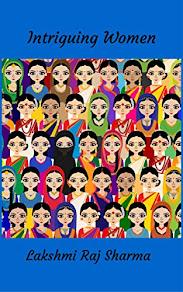 Intriguing Women by Lakshmi Raj Sharma