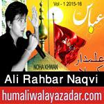http://www.humaliwalayazadar.com/2015/10/ali-rahbar-naqvi-nohay-2016.html