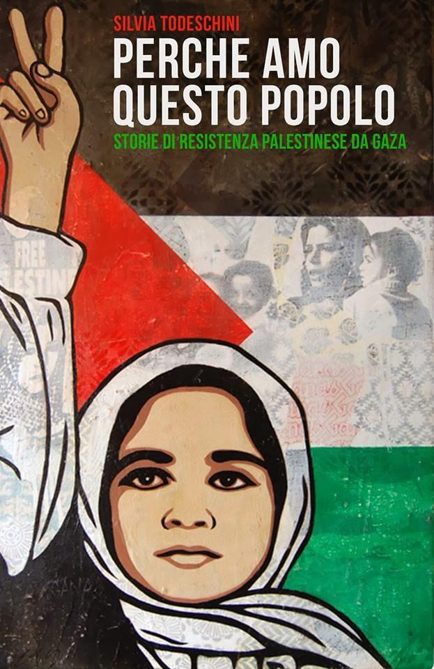Perchè amo questo popolo - storie di resistenza palestinese da Gaza
