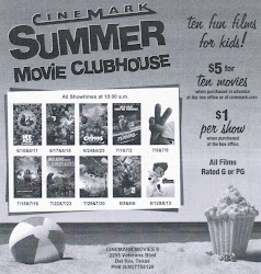 June 10 - August 6, 2014: Cinemark Summer Movie Clubhouse Rated G or PG