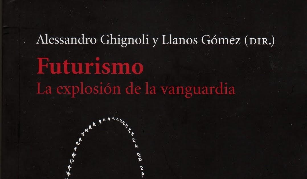 Ritual futurismo la explosi n de la vanguardia - Parrilla de la vanguardia ...