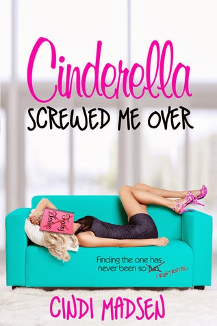 https://www.goodreads.com/book/show/17254466-cinderella-screwed-me-over?from_search=true
