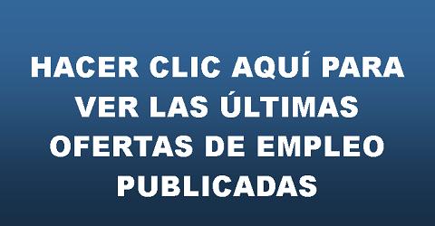 ULTIMAS OFERTAS DE EMPLEO PUBLICADAS